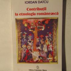 CONTRIBUTII LA ETNOLOGIA ROMANEASCA - IORDAN DATCU ( DEDICATIE )