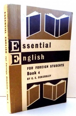 ESSENTIAL ENGLISH FOR FOREIGN STUDENTS BOOK 4 by C.E.ECKERSLEY , 1963 foto