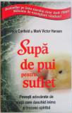 SUPA DE PUI PENTRU SUFLET de JACK CANFIELD SI MARK VICTOR HANSEN , 2012