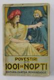 POVESTIRI DIN 1001 DE NOPTI , 1926 , COPERTA SPATE PREZINTA PETE *