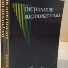 DICTIONAR DE SOCIOLOGIE RURALA, 2005