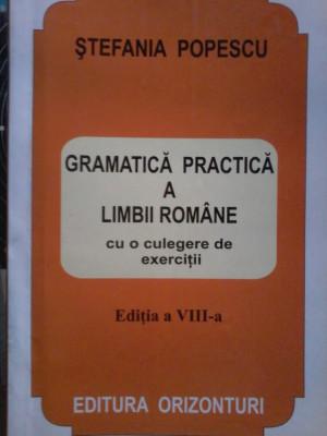 Stefania Popescu - Gramatica practica a limbii romane cu o culegere de exercitii foto
