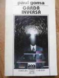 Garda Inversa - Paul Goma ,531359, 1997