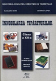 Innobilarea tipariturilor. Clasa a XII-a. Filiera tehnologica. Profilul tehnic/Ilie Elena Ioana, Severina Lupea