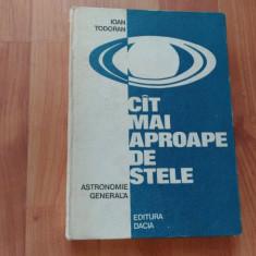 CIT MAI APROAPE DE STELE-IOAN TODORAN