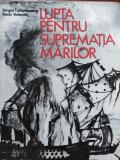 LUPTA PENTRU SUPREMAȚIA MĂRILOR - SERGIU COLUMBEANU & RADU VALENTIN