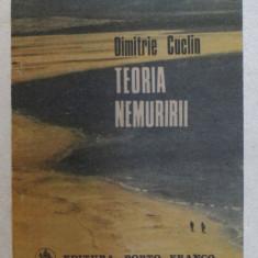 TEORIA NEMURIRII de DIMITRIE CUCLIN , 1990