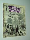VICTORIAN INVENTIONS - LEONARD DE VRIES (CARTE IN LIMBA FRANCEZA)