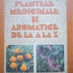 PLANTELE MEDICINALE SI AROMATICE DE LA A LA Z - OVIDIU BOJOR , MIRCEA ALEXAN EDITIA A 2-A 1983