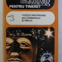 FORTELE MISTERIOASE ALE COSMOSULUI SI OMULUI de TUDOR OPRIS , COLECTIA 'MICA ENCICLOPEDIE PENTRU TINERET ' CARTEA 3 , 1995