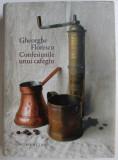CONFESIUNILE UNUI CAFEGIU ED. a - II - a de GHEORGHE FLORESCU , 2014 DEDICATIE*