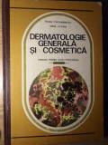 DERMATOLOGIE GENERALA SI COSMETICA. MANUAL PENTRU SCOLI POSTLICEALE - TRAIAN CIR