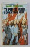 TE PUP IN FUND , CONDUCATOR IUBIT de DANIEL BANULESCU , 1994