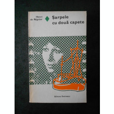 HENRI DE REGNIER - SARPELE CU DOUA CAPETE