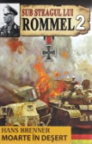 Cumpara ieftin Sub steagul lui Rommel, vol. 2 -Moarte in desert