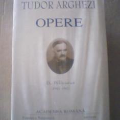 Tudor Arghezi - OPERE { volumul IX } / Publicistica { 1941-1947 ] / 2006, Alta editura