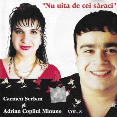 CD Carmen Serban si Adrian Copilul Minune - Nu Uita De Cei Saraci Vol.8