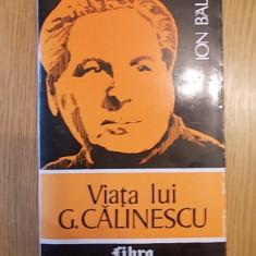 Cumpara ieftin VIATA LUI G CALINESCU-ION BALU, r1b