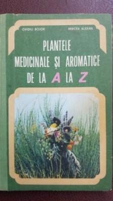 Plantele medicinale si aromatice de la A la Z-Ovidiu Bujor, Mircea Alexan foto
