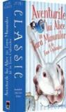 Aventurile lui Alice in Tara Minunilor si in Tara Oglinzilor/Lewis Carroll