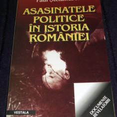 Asasinatele politice in istoria Romaniei - Paul Stefanescu, documente istorice