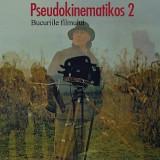 Marian Rădulescu - Pseudokinematikos 2. Bucuriile filmului