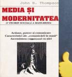Media si modernitatea O teorie sociala a mass-media  John B. Thompson