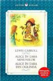 Alice în Țara Minunilor. Alice în Țara din Oglindă
