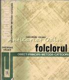 Folclorul - Gheorghe Vrabie - Obiect - Principii - Metoda - Categorii