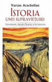 Cumpara ieftin Istoria unei supravietuiri/Vartan Arachelian, Rao