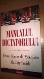 Manualul dictatorului - Bruce Bueno de Mesquita; Alastair Smith (Polirom, 2012)