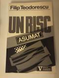 Filip Teodorescu - UN RISC ASUMAT. Timisoara Decembrie 1989