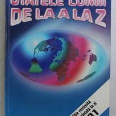 STATELE LUMII DE LA A LA Z , EDITIE REVIZUITA SI COMPLETATA LA ZI de I. ANDREI , A. ERIKOS , S. TESLARU , 2000
