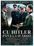 Cu Hitler pana la sfarsit - Volumul 2 | Nicolaus Von Below
