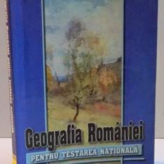 GEOGRAFIA ROMANIEI PENTRU TESTAREA NATIONALA , 2004