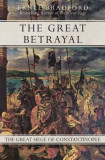 The Great Betrayal: The Great Siege of Constantinople