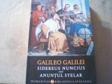 Galileo Galilei - SIDEREUS NUNCIUS sau ANUNTUL STELAR { Humanitas, 2018 }