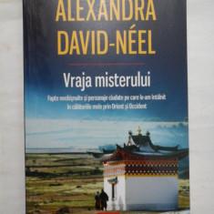 Vraja misterului (Fapte neobisnuite si personaje ciudate pe care le-am intalnit in calatoriile mele prin Orient si Occident) -ALEXANDRA DAVID-N