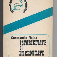 Constantin Noica - Istoricitate si eternitate
