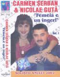 Caseta audio: Carmen Șerban & Nicolae Guță – Femeia e un inger ( originala ), Casete audio