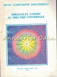 Miracolul Cosmic Al Miscarii Universale - Mihai Constantin Diaconescu
