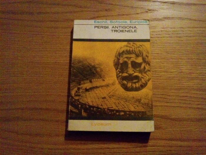 ESCHI, SOFOCLE, EURIPIDE - Persii; Antigona; Troienele - 1961, 244 p.