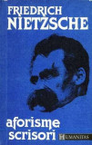 FRIEDRICH NIETZSCHE - AFORISME- SCRISORI {HUMANITAS 1992, 272 PAG}