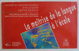 LA MAITRISE DE LA LANGUE A L ' ECOLE , 1992