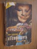 ION GRECEA - Necunoscuta - Editura Militara, 1971, 298 p.