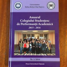 Univ. Babes-Bolyai - Anuarul Colegiului Stud. de Performanta Academica 2015-2016