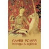 Inorogul si oglinda. Antologie de poeme - Gavril Pompei