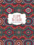 O lume in culori. Carte de colorat. Carte de colorat cu motive etnice/***