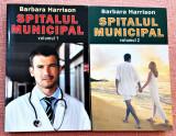 Spitalul municipal 2 Volume. Editura Orizonturi, 2012 - Barbara Harrison