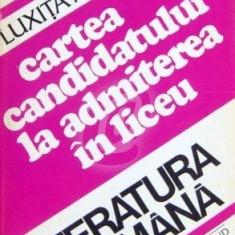 Cartea candidatului la admiterea in liceu. Limba Romana